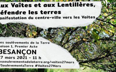 [Soulèvements de la Terre] Appel à défendre les terres aux Vaîtes et aux Lentillères – Manif le 27 mars à Besançon