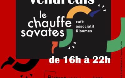 Ouverture du Chauffe Savates tous les vendredis soirs de 16h à 22h !